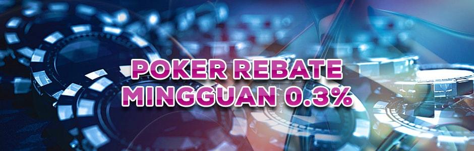 Poker Rebate Mingguan 0.3%