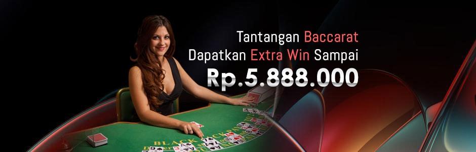 Tantangan Baccarat Dapatkan Extra Win Sampai Rp. 5.888.000