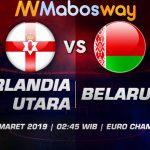 Prediksi Bola Irlandia Utara vs Belarusia 25 Maret 2019